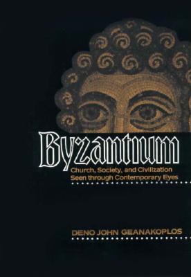 Byzantium By Geanakoplos, Deno John